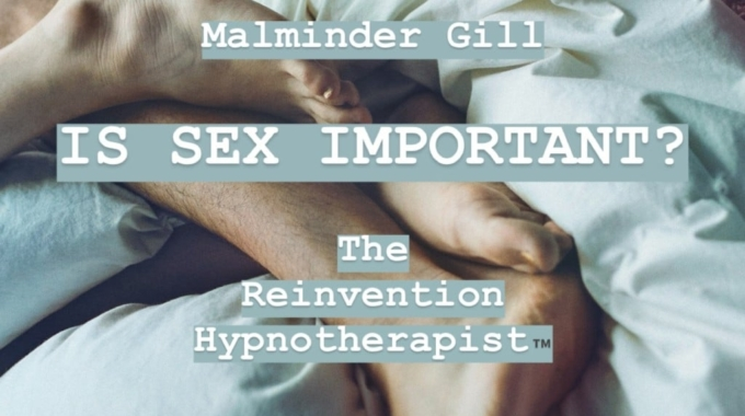 Hypnotherapy London - Is Sex Important?
