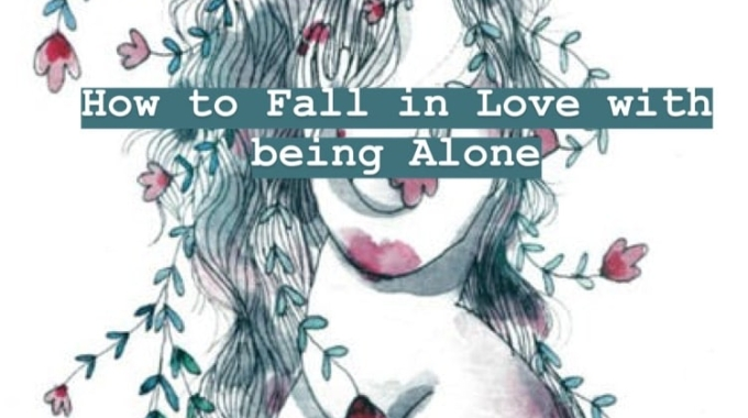 How To Fall In Love With Being Alone
